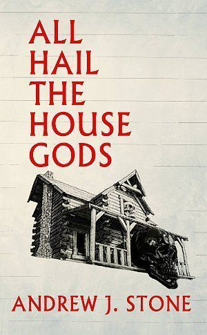 All Hail The House Gods Andrew J Stone Poster