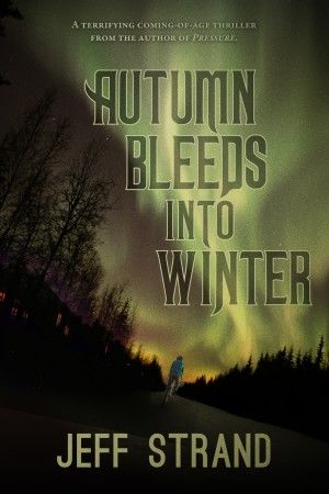 Autumn Bleeds Into Winter Jeff Strand Poster Large