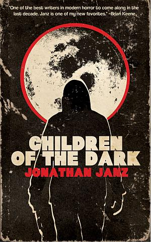 Children Of The Dark Jonathan Janz Poster