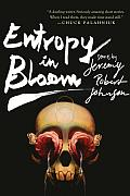 Entropy In Bloom Stories Jeremy Robert Johnson Cover