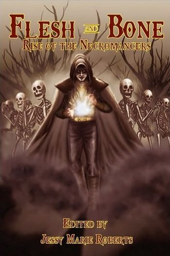 Flesh And Bone Rise Of The Necromancers 01