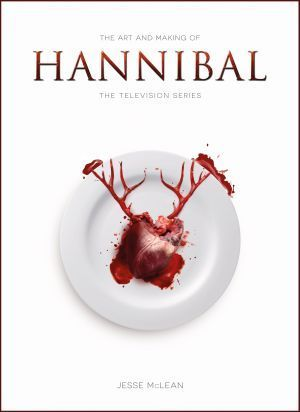 The Art And Making Of Hannibal The Television Series Poster