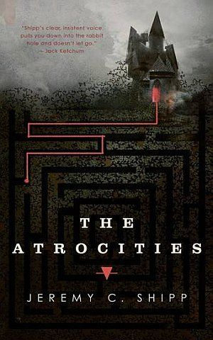 The Atrocities Jeremy C Shipp Poster