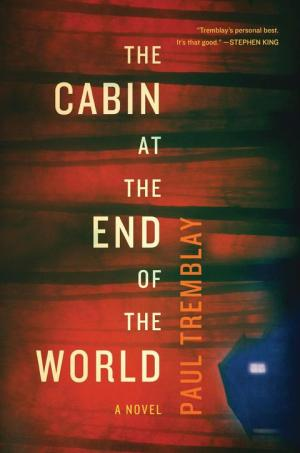 The Cabin At The End Of The World Paul Tremblay Poster