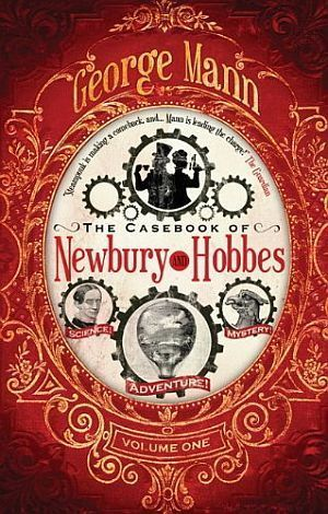 The Casebook Of Newbury Hobbes George Mann 01