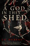 A God In The Shed J F Dubeau Cover