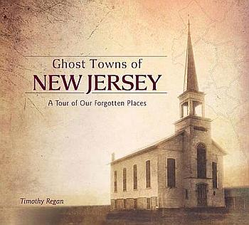 Ghost Towns Of New Jersey Timothy Regan Poster