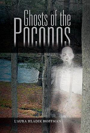 Ghosts Of The Poconos Laura Hladik Hoffman Poster
