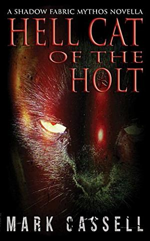 Hell Cat Of The Holt Mark Cassell Poster