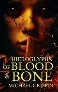 Hieroglyphs Of Blood And Bone Michael Griffin Cover