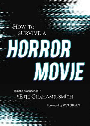 How To Survive A Horror Movie Seth Grahame Smith Large
