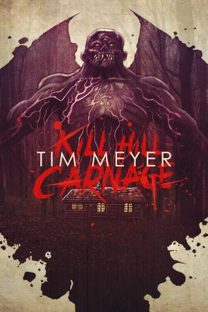 Kill Hill Carnage Tim Meyer Poster