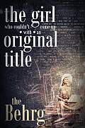 The Girl Original Title The Behrg Cover