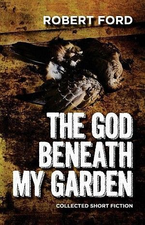 the god beneath my garden robert ford large