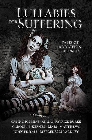 Win a Copy of Lullabies for Suffering: Tales of Addiction Horror