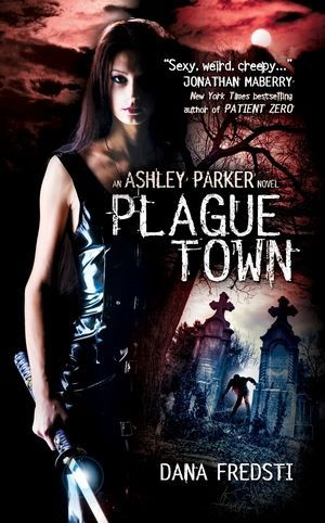 Plague Town An Ashley Parker Novel 01