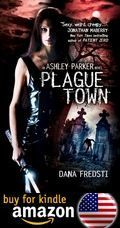 Plague Town An Ashley Parker Novel Kindle Amazon Us