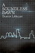 A Soundless Dawn Dustin Lavalley Cover