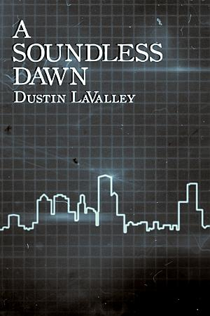 A Soundless Dawn Dustin Lavalley Poster