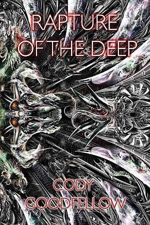 Rapture Of The Deep Cody Goodfellow Poster