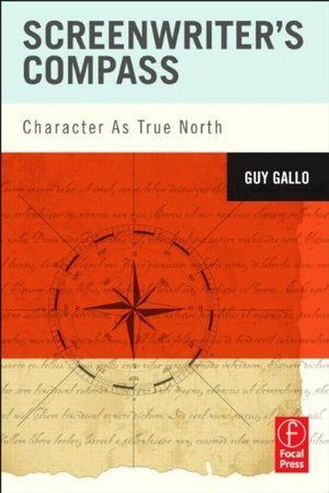 Screenwriters Compass Character As True North 01