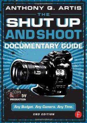 The Shut Up And Shoot Documentary Guide Poster