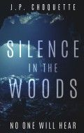 Silence In The Woods J P Choquette Small