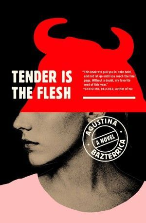 tender is the flesh agustina bazterrica poster large