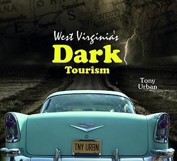 West Virginas Dark Tourism Tony Urban Poster