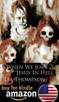 When We Join Jesus In Hell Kindle Amazon Us