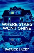 Where Stars Wont Shine Patrick Lacey Small