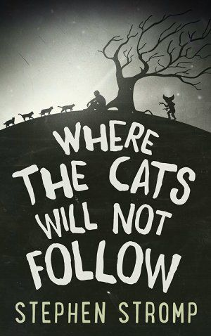 Where The Cats Will Not Follow Stephen Stromp Poster