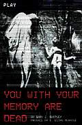 You With Your Memory Are Dead Gary J Shipley Cover