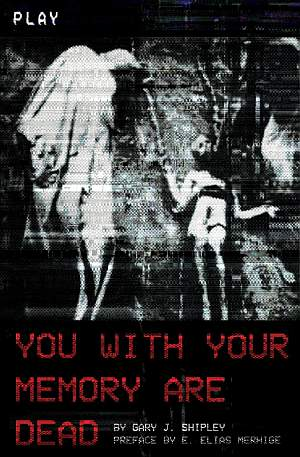 You With Your Memory Are Dead Gary J Shipley Poster