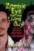 Zombie Eye For The Living Guy Small