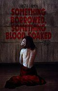 Something Borrowed Something Blood Soaked Cover