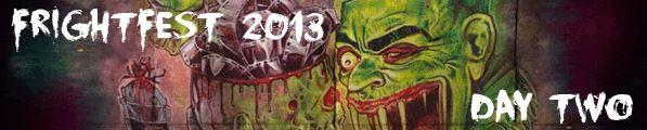 Frightfest 2013 Day 02