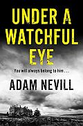 Under A Watchful Eye Adam Nevill Cover
