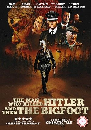 The Man Who Killed Hitler Then Bigfoot Large