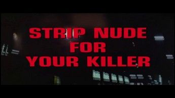 Strip Nude For Your Killer 01