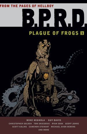 Bprd Plague Of Frogs Collection Volume 1 00