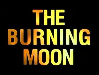 The Burning Moon 01