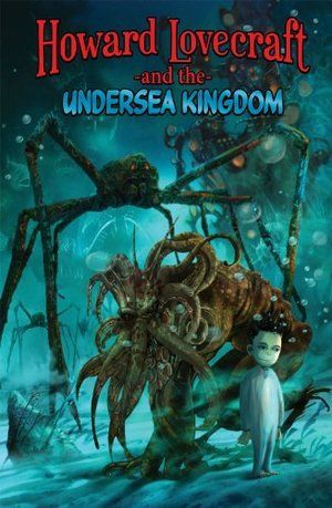Howard Lovecraft And The Undersea Kingdom 01
