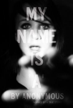 My Name Is A By Anonymous Poster