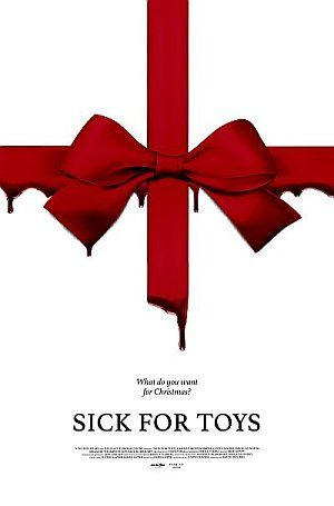 Sick For Toys Poster