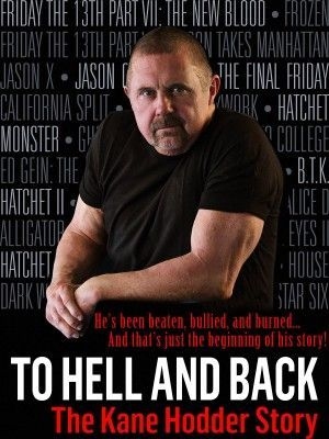 To Hell And Back The Kane Hodder Story Poster